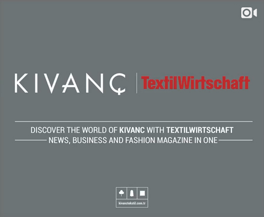 Discover the world of Kıvanc with TextilWirtschaft Magazine